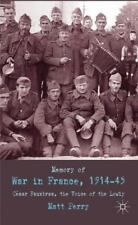 Memory Of War In France, 1914-45: Cesar Fauxbras, The Voice Of The Lowly: By ...