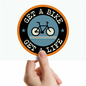"""Get A Bike Get A Life Quote Small Photograph 6"""" x 4"""" Art Print Photo Gift #5103"""