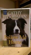 Follow Me Home by Cathy Woodman: Unabridged Cassette Audiobook