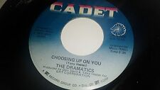 THE DRAMATICS Choosing Up On You / Door To Your Heart CADET 5704 SOUL 45 VINYL