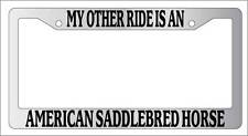 Chrome License Plate Frame My Other Ride Is An American Saddlebred Horse 236
