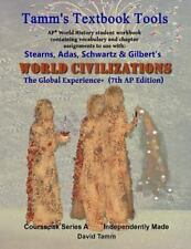 Tamm's Textbook Tools: Stearn's World Civilizations 7th Edition+ Student...