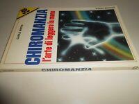 LIBRO : CHIROMANZIA - L'ARTE DI LEGGERE LA MANO - CARLO MISTRI - EDIZIONI OMEGA