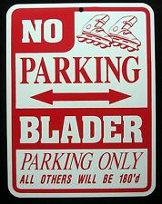 Blader Parking Only Steel Sign - inline skating, roller skating, roller blading