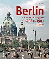 BERLIN in frühen Farbfotografien 1936 bis 1943 Stadt Bilder Fotos Buch AK Book
