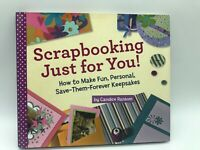 SCRAPBOOKING JUST FOR YOU! - Candice Ransom - Free Post