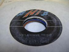 Soul 45 BILL BLACK'S COMBO He'll Have To Go on HI