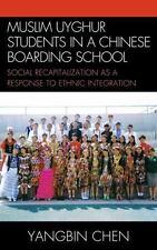 Muslim Uyghur Students in a Chinese Boarding School: Social Recapitalization ...