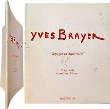 Yves Brayer voyages en aquarelles 1998 galerie 26 préface Hermione Brayer