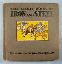 The Story Book Of Iron And Steel Vintage Maud Miska Petersham 1935 Winston (O)