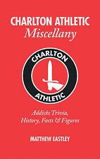 Charlton Athletic Miscellany - The Addicks Trivia History Facts Statistics book
