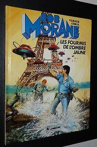 BOB MORANE LES FOURMIS DE L'OMBRE JAUNE EO 1987 VERNES CORIA LOMBARD