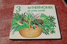 Livre Thermomix et votre santé  -Etat correct -59 pages