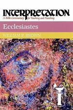Interpretation a Bible Commentary: Ecclesiastes by William P. Brown (2000,...