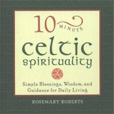 Celtic Spirituality: Simple Blessings, Wisdom, and.. (Rosemary Roberts) Book