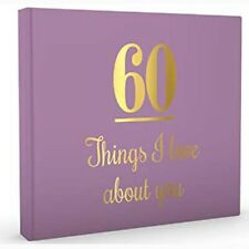 60 Things I Love About You   ( Birthday / Guest Book )   -   9781922256720