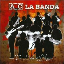 NEW - En Blanco Y Negro by A & C La Banda