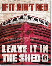 Farmall If It Ain't Red.. Metal Sign   (de)