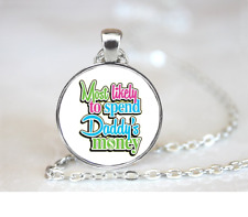 Spend Daddys Money PENDANT NECKLACE Chain Glass Tibet Silver Jewellery