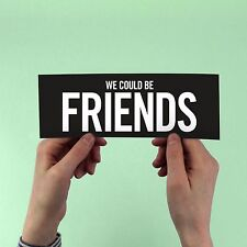 """Francis And The Light """"We Could Be Friends"""" Bumper Sticker, Kanye West, Bon Iver"""