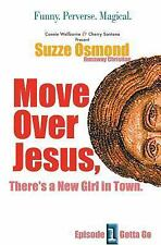 Gotta Go: Move over Jesus : There's a New Girl in Town by Cherry Santana and...