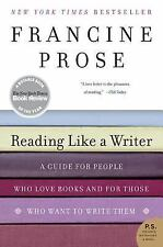Reading Like a Writer: A Guide for People Who Love Books and for Those Who Want