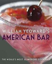 William Yeoward's American Bar: The world's most glamorous cocktails by Yeoward