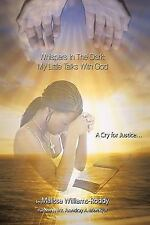 Whispers in the Dark: My Little Talks with God : A Cry for Justice... by...