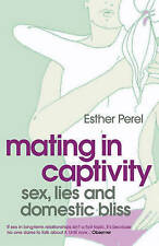 Mating in Captivity by Esther Perel (Paperback, 2007) NEW