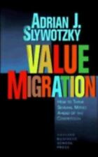 Value Migration: How to Think Several Moves Ahead of the Competition (Managemen