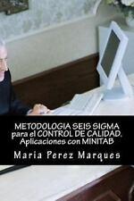 METODOLOGIA SEIS SIGMA para el CONTROL de CALIDAD. Aplicaciones con MINITAB...