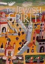 The Jewish Spirit: A Celebration in Stories & Art Frankel, Ellen Hardcover