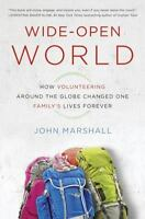 Wide-Open World: How Volunteering Around the Globe Changed One Family's Lives Fo