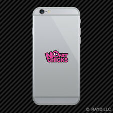 Pink No Fat Chicks Cell Phone Sticker Mobile jdm stance hella flush