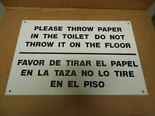 NEW NO NAME ALUMINUM SIGN PLEASE THROW PAPER IN THE TOILET NOT ON THE FLOOR