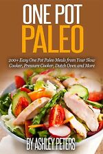 One Pot Paleo Cookbook: 200+ Easy One Pot Paleo Meal Recipes (paperback)