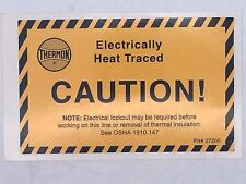 Thermon CL 27200 Electrically Heat Traced CAUTION Sticker Label Decals Safe x19