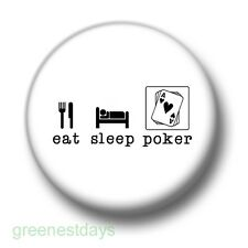 Eat Sleep Poker 1 Inch / 25mm Pin Button Badge Card GameAces High Texas Hold 'Em