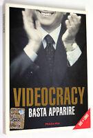 VIDEOCRACY BASTA APPARIRE Erik Gandini COFANETTO DVD + LIBRO Fandango 2009