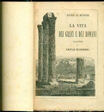 GUHL e KONER, La vita dei greci e dei romani ricavata dagli antichi monumenti