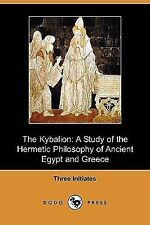The Kybalion: A Study of the Hermetic Philosophy of Ancient Egypt and Greece (Do