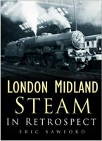 London Midland Steam In Retrospect by Sawford, Eric Hardback Book The Cheap Fast