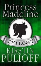 THE PRINCESS MADELINE TRILOGY - PULIOFF, KIRSTIN - NEW PAPERBACK BOOK