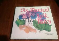 SIX MAGICAL FOLK TALES 1968 BOOK