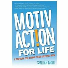 Motivaction for Life: 7 Secrets for Living Your Dreams Now (Paperback or Softbac