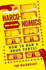 Narconomics: How to Run a Drug Cartel, Wainwright, Tom, Good Condition, Book