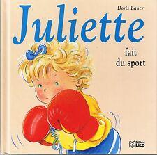 Juliette fait du sport * Doris LAUER * n° 14 * Lito  Album  Jeunesse * 3 à 6 ans