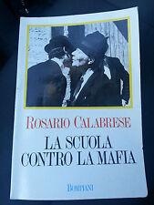 Rosario Calabrese La Scuola Contro La Mafia - Bompiani 1989