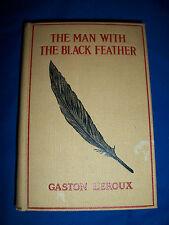 The MAN WITH THE BLACK FEATHER 1st EDITION US 1912 Gaston LEROUX Phantom Opera