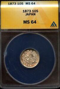 Japan 1873 Silver 10 Sen, Meiji Year 6, ANACS graded MS64  nice toning